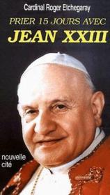 Prier 15 jours avec... ; Jean XXIII - Couverture - Format classique