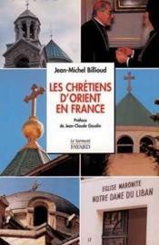 Les Chretiens D'Orient En France - Couverture - Format classique