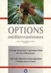 Le palmier dattier dans l'agriculture d'oasis des pays mediterraneens ; options mediterraneennes - Couverture - Format classique