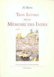 Trois Lettres De La Memoire Des Indes - Intérieur - Format classique