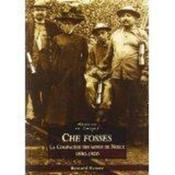 Che Fosses ; la compagnie des mines de Noeux (1850-1920) - Couverture - Format classique