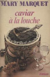 Caviar A La Louche. - Couverture - Format classique