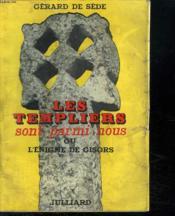 Les Templiers Sont Parmi Nous Ou L Enigme De Gisors. - Couverture - Format classique