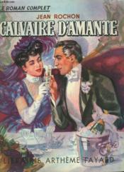 Calvaire D'Amante. Collection : Le Roman Complet. - Couverture - Format classique
