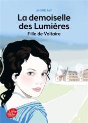 La demoiselle des Lumières ; fille de Voltaire - Couverture - Format classique