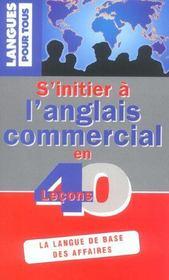S'Initier A L'Anglais Commercial En 40 Lecons - Intérieur - Format classique