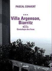Villa Argenson, Biarritz ; oeuvres, généalogie des lieux - Couverture - Format classique