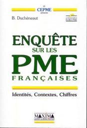 Enquête sur les PME françaises ; identités, contextes, chiffres - Couverture - Format classique