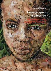 Paysage après le génocide ; une justice est-elle possible au Rwanda ? - Intérieur - Format classique