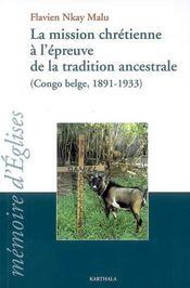 La mission chrétienne à l'épreuve de la traditions ancestrale (Congo-Belge, 1891-1933) - Intérieur - Format classique
