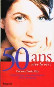 50 Ans Vive La Vie ; Guide Pratique De La Menopause - Intérieur - Format classique