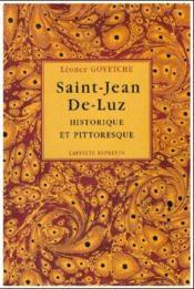 Saint-Jean-de-Luz, historique et pittoresque - Couverture - Format classique