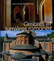 Ombres et lumières romanes - Couverture - Format classique