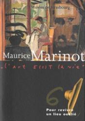 Maurice Marinot ; pour revivre un lieu oublié - Couverture - Format classique