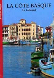 La côte Basque ; le Labourd - Couverture - Format classique