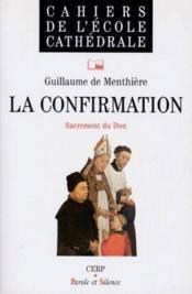 La confirmation ; Sacrement du Don - Couverture - Format classique