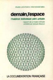 Demain l'espace: l'habitat individuel péri. urbain - Couverture - Format classique
