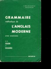 Grammaire Methodique De L'Anglais Moderne Avec Exercices De La 3° Au Baccalaureat - Couverture - Format classique