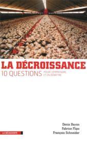 La décroissance ; 10 questions pour comprendre et en débattre - Couverture - Format classique