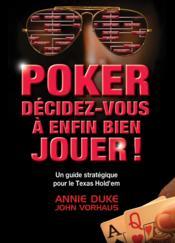 Poker ; décidez-vous à enfin bien jouer ! - Couverture - Format classique