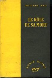 Le Role De Sa Mort. ( You'Ll Get Yours). Collection : Serie Noire Sans Jaquette N° 242 - Couverture - Format classique