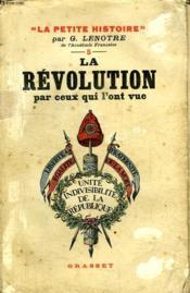 La Revolution Par Ceux Qui L Ont Vue. - Couverture - Format classique