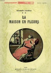 La Maison En Fleurs. Collection Modern Bibliotheque. - Couverture - Format classique