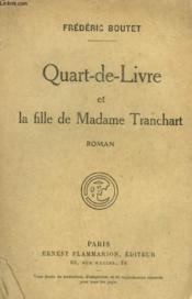 Quart De Livre Et La Fille De Madame Tranchart. - Couverture - Format classique