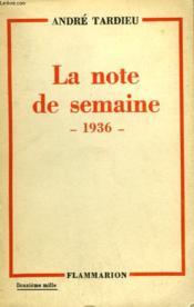 La Note De Semaine. 1936. - Couverture - Format classique