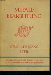 Soldatenbriefe Zu Beförderung. Metallbearbeitung Grundlehrgang. 3. Teil. - Couverture - Format classique