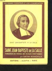 Saint Jean-Baptiste De La Salle, Fondateur Des Freres Des Ecoles Chretiennes. - Couverture - Format classique