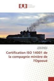 Certification iso 14001 de la compagnie miniere de l'ogooue - Couverture - Format classique
