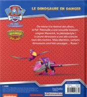 La Pat'Patrouille ; dino rescue ; le dinosaure en danger - 4ème de couverture - Format classique