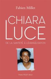 Chiara Luce : de la sainteté à l'évangélisation - Couverture - Format classique