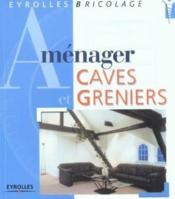 Amenager Caves Et Greniers - Couverture - Format classique