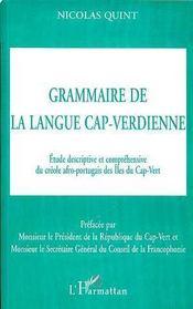 Grammaire De La Langue Cap-Verdienne ; Etude Descriptive Et Comprehensive Du Creole Afro-Portugais Des Iles Du Cap-Vert - Intérieur - Format classique