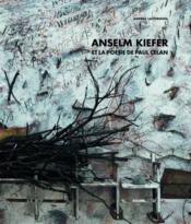 Anselm kiefer et la poésie de paul celan - Couverture - Format classique