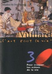 Edouard Vuillard ; pour croquer les scènes de la vie - Couverture - Format classique