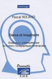Danse et imaginaire ; étude socio-anthropologique de l'univers chorégraphique contemporain - Couverture - Format classique