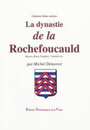 La dynastie de la rochefoucauld - Couverture - Format classique