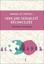 Manuel De Travail ; Vers Une Sexualite Reconciliee - Couverture - Format classique