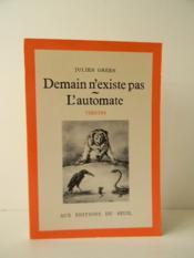 DEMAIN N'EXISTE PAS / L'AUTOMATE. Théâtre. - Couverture - Format classique