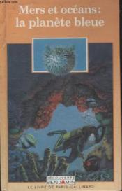 Collection Decouverte Benjamin. Mers Et Oceans La Planete Bleue. - Couverture - Format classique