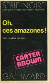 Collection : Serie Noire N° 1581 Oh, Ces Amazones ! - Couverture - Format classique