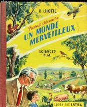 Pierrot Decouvre Un Monde Merveilleux - Sciences C.M - Couverture - Format classique