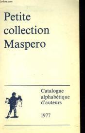 Petite Collection Maspero. Catalogue Alphabetique D'Ateurs 1977 - Couverture - Format classique