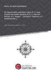 De Manuscriptis codicibus indicis R. P. Joan. Ernesti Hanxleden epistola ad R. P. Alexium Mariam a S. Joseph... [Scripsit F. Paulinus a S. Bartholomaeo.] [Edition de 1799] - Couverture - Format classique