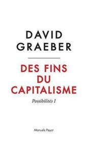 Des fins du capitalisme t.1 ; possibilités - Couverture - Format classique
