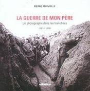 La Guerre De Mon Pere Un Photographe Dans Les Tranchees (1914-1918) - Intérieur - Format classique