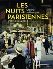 Les nuits parisiennes, XVIIIe-XXIe siècle - Couverture - Format classique